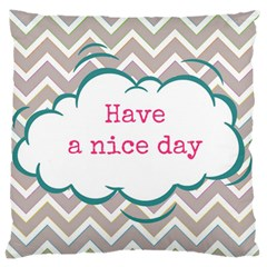 Have A Nice Day Large Flano Cushion Case (Two Sides)
