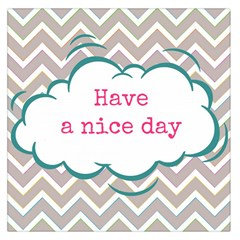 Have A Nice Day Large Satin Scarf (square)