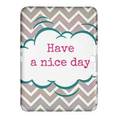 Have A Nice Day Samsung Galaxy Tab 4 (10 1 ) Hardshell Case