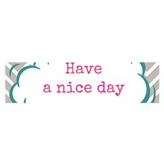 Have A Nice Day Satin Scarf (Oblong)
