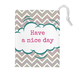 Have A Nice Day Drawstring Pouches (Extra Large)