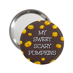 Hallowen My Sweet Scary Pumkins 2.25  Handbag Mirrors