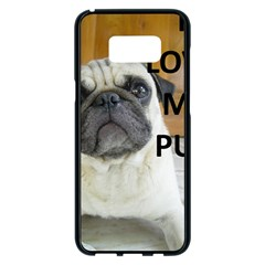 Pug Love W Picture Samsung Galaxy S8 Plus Black Seamless Case