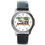 Dont need your approval Round Metal Watch Front