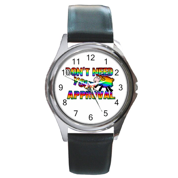 Dont need your approval Round Metal Watch