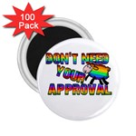 Dont need your approval 2.25  Magnets (100 pack)  Front