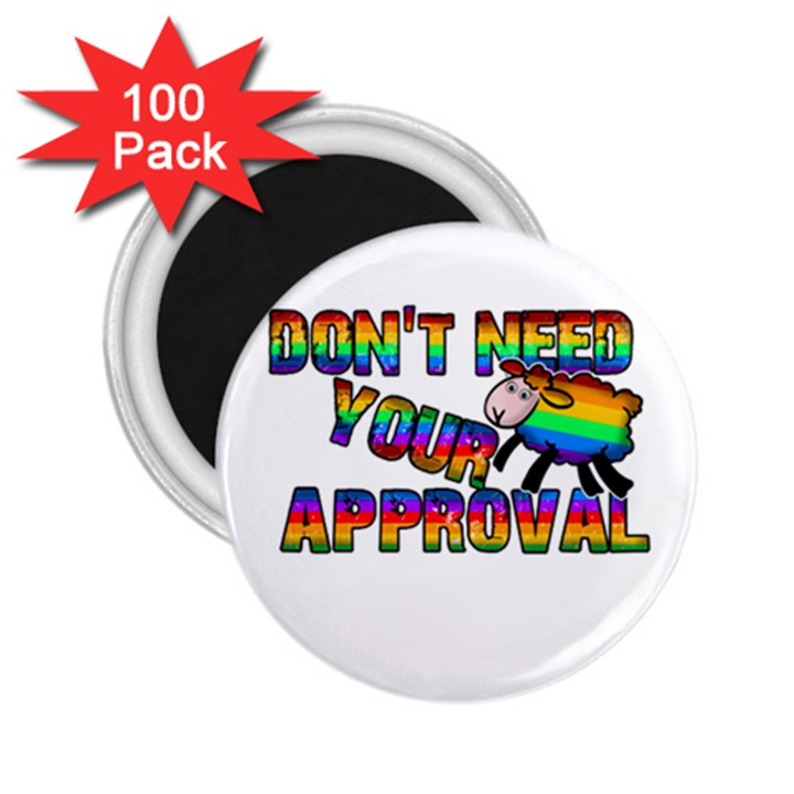 Dont need your approval 2.25  Magnets (100 pack)