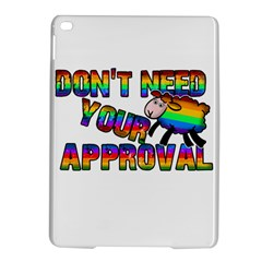 Dont Need Your Approval Ipad Air 2 Hardshell Cases