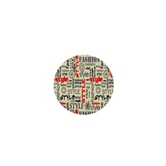 Backdrop Style With Texture And Typography Fashion Style 1  Mini Buttons