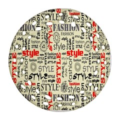 Backdrop Style With Texture And Typography Fashion Style Round Filigree Ornament (two Sides)