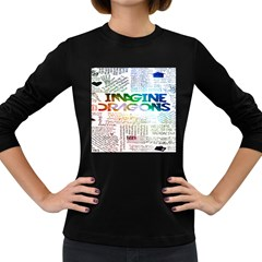 Imagine Dragons Quotes Women s Long Sleeve Dark T Shirts