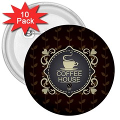 Coffee House 3  Buttons (10 Pack)