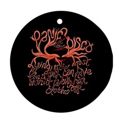 Panic At The Disco   Lying Is The Most Fun A Girl Have Without Taking Her Clothes Round Ornament (two Sides)