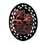 Panic At The Disco   Lying Is The Most Fun A Girl Have Without Taking Her Clothes Oval Filigree Ornament (Two Sides) Back