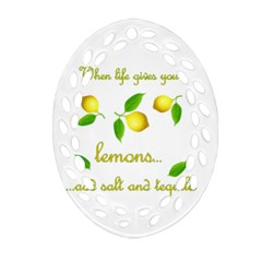 When Life Gives You Lemons Oval Filigree Ornament (two Sides)