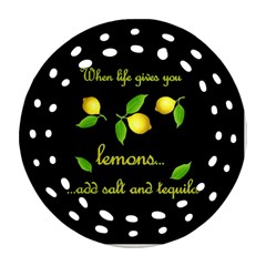 When Life Gives You Lemons Round Filigree Ornament (two Sides)