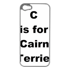 C Is For Cairn Terrier Apple Iphone 5 Case (silver)