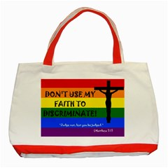 Don t Use My Faith To Discriminate  Classic Tote Bag (red)