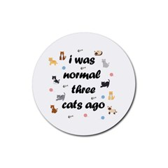 I Was Normal Three Cats Ago Rubber Round Coaster (4 Pack)