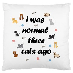 I Was Normal Three Cats Ago Large Cushion Case (one Side)