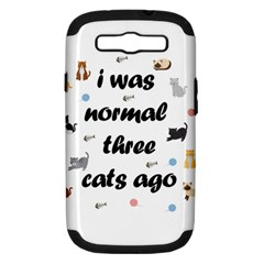 I Was Normal Three Cats Ago Samsung Galaxy S Iii Hardshell Case (pc+silicone)
