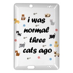 I Was Normal Three Cats Ago Amazon Kindle Fire Hd (2013) Hardshell Case