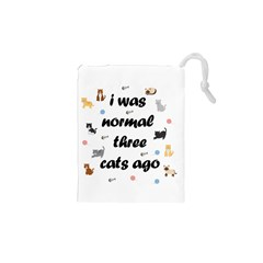 I Was Normal Three Cats Ago Drawstring Pouches (xs)