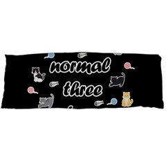 I Was Normal Three Cats Ago Body Pillow Case (dakimakura)