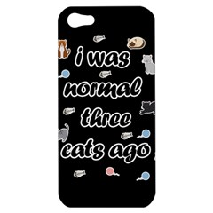 I Was Normal Three Cats Ago Apple Iphone 5 Hardshell Case