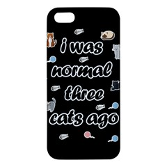 I Was Normal Three Cats Ago Iphone 5s/ Se Premium Hardshell Case