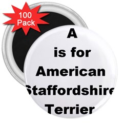 A Is For American Staffordshire Terrier 3  Magnets (100 Pack)