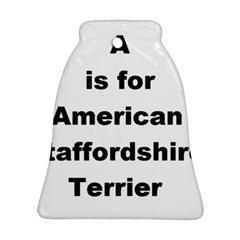 A Is For American Staffordshire Terrier Ornament (bell)