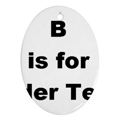 B Is For Border Terrier Ornament (oval)