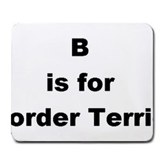 B Is For Border Terrier Large Mousepads