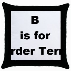 B Is For Border Terrier Throw Pillow Case (black)