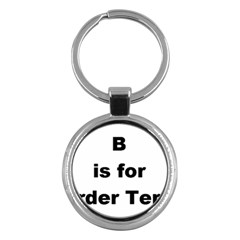 B Is For Border Terrier Key Chains (round)
