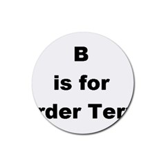 B Is For Border Terrier Rubber Coaster (round)