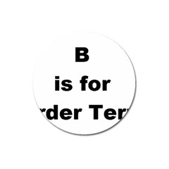 B Is For Border Terrier Magnet 3  (round)