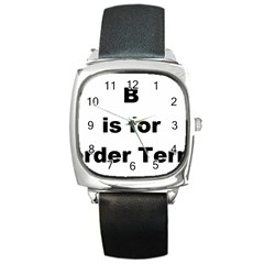B Is For Border Terrier Square Metal Watch