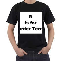 B Is For Border Terrier Men s T Shirt (black) (two Sided)