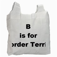 B Is For Border Terrier Recycle Bag (two Side)