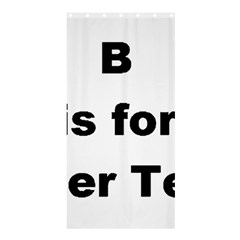 B Is For Border Terrier Shower Curtain 36  X 72  (stall)