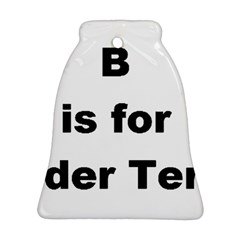 B Is For Border Terrier Bell Ornament (two Sides)