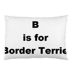 B Is For Border Terrier Pillow Case (two Sides)