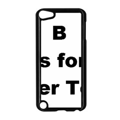 B Is For Border Terrier Apple Ipod Touch 5 Case (black)