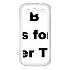 B Is For Border Terrier Samsung Galaxy S3 Back Case (white)