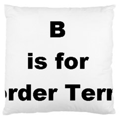 B Is For Border Terrier Large Flano Cushion Case (two Sides)