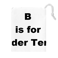 B Is For Border Terrier Drawstring Pouches (extra Large)
