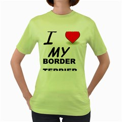 Border Terrier Love Women s Green T Shirt