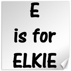 E Is For Elkie Canvas 16  X 16